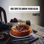 100 TIPS TO GROW YOUR BLOG- PART 2